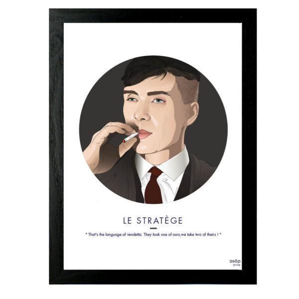 Affiche Le Stratege (Peaky Blinders) 30x40 - ASAP & Heureux comme un Prince